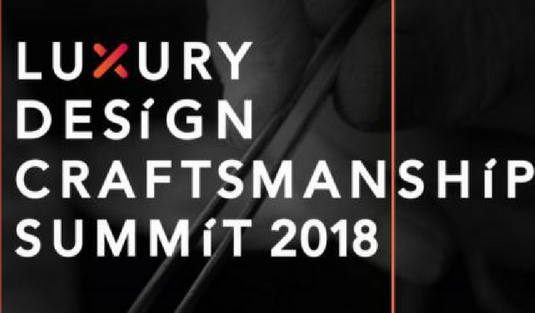 Keeping Up With The Luxury and Craftmanship Summit 2018! Luxury and Craftmanship Summit 2018 Keeping Up With The Luxury and Craftmanship Summit 2018! Keeping Up With The Luxury and Craftmanship Summit 2018