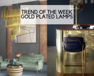 TREND OF THE WEEK: GOLD PLATED LAMPS