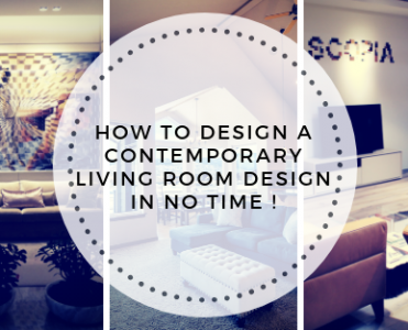 How To Design a Contemporary Living Room Design in No Time !