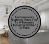 industrial kitchen Contemporary Lighting Takes You To An Industrial Kitchen In Paris brunch 100x90