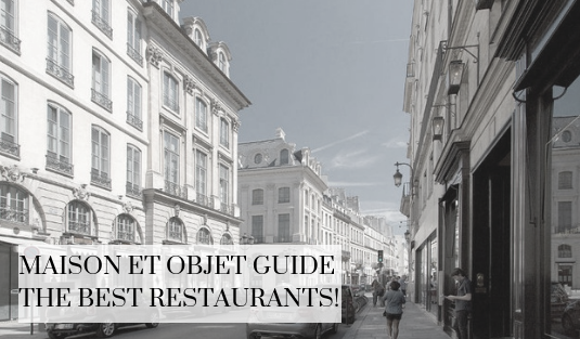 maison et objet guide Maison et Objet Guide The Best Restaurants! DapperMaison et Objet Guide The Best Restaurants